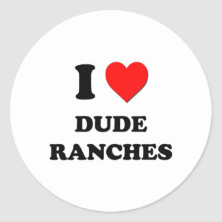 I Love Dude Ranches Stickers