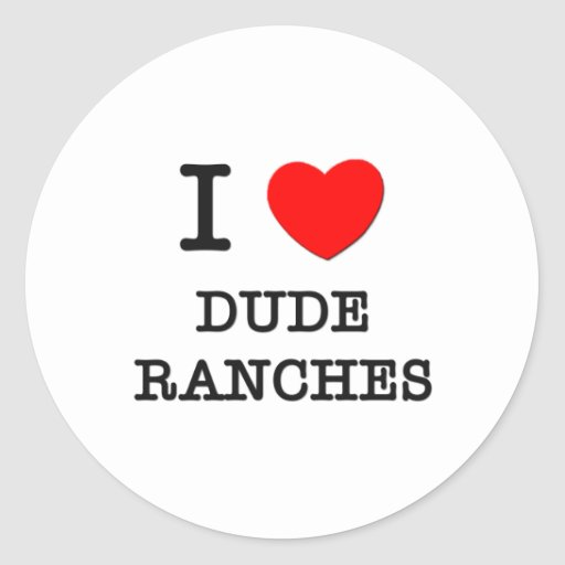 I Love Dude Ranches Sticker