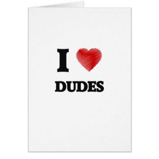 I love Dudes Card