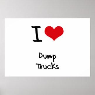 I Love Dump Trucks Posters