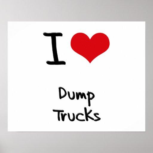 I Love Dump Trucks Print