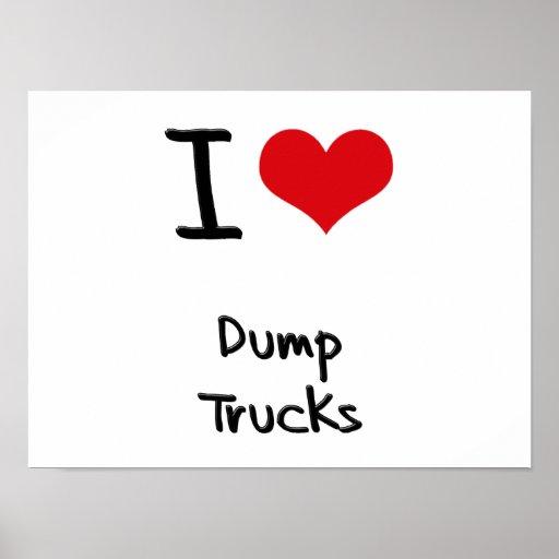 I Love Dump Trucks Poster