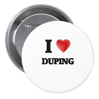 I love Duping 7.5 Cm Round Badge