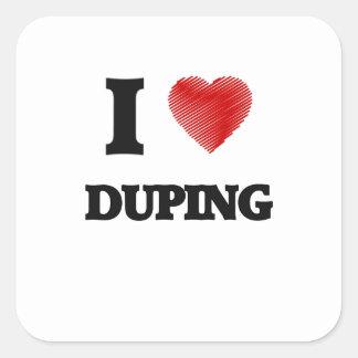 I love Duping Square Sticker