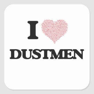 I love Dustmen (Heart made from words) Square Sticker