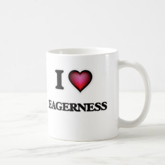 I love EAGERNESS Coffee Mug