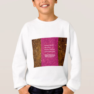 I love earth, every bit... sweatshirt
