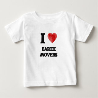 I love EARTH MOVERS Baby T-Shirt