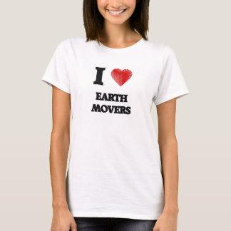 I love EARTH MOVERS T-Shirt