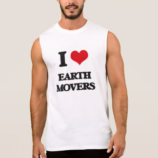 I love EARTH MOVERS Sleeveless T-shirts