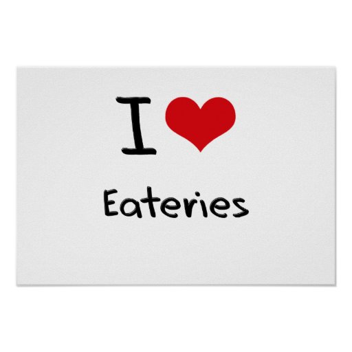 I love Eateries Poster