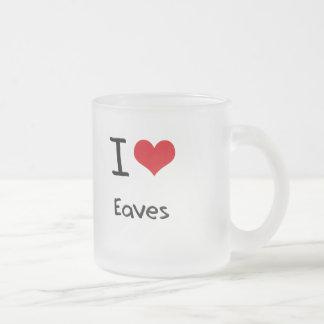 I love Eaves Mugs