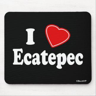I Love Ecatepec Mousepad