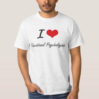I love Educational Psychologists Tee Shirts