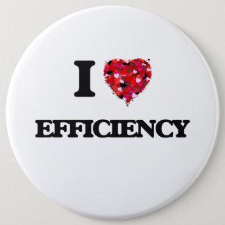 I love EFFICIENCY 6 Cm Round Badge