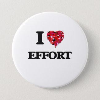 I love EFFORT 7.5 Cm Round Badge