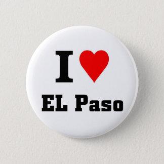 I love EL Paso 6 Cm Round Badge