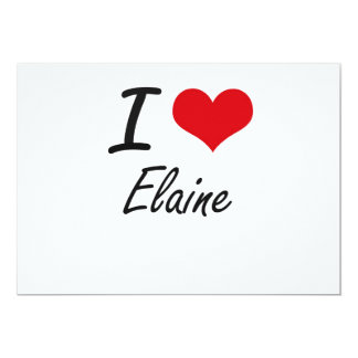 I Love Elaine artistic design 13 Cm X 18 Cm Invitation Card