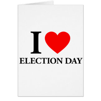 I Love Election Day Greeting Cards