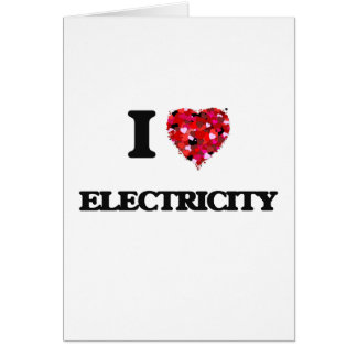 I love Electricity Greeting Card