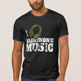 I LOVE ELECTRONIC MUSIC T-Shirt