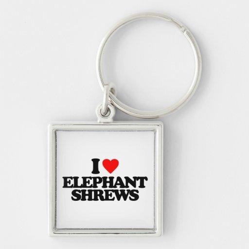 I LOVE ELEPHANT SHREWS KEY CHAINS