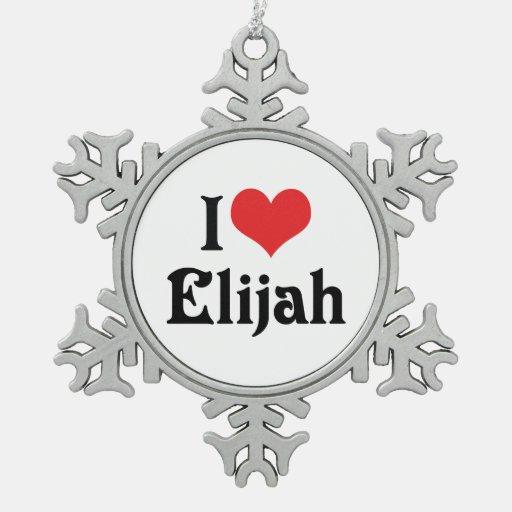 I Love Elijah Ornament