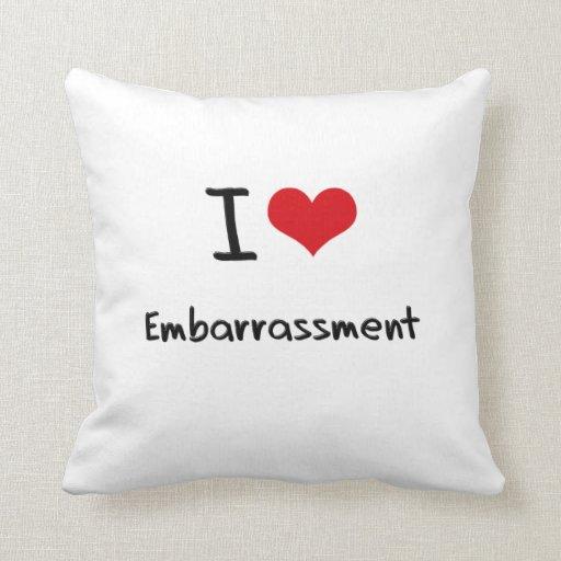 I love Embarrassment Throw Pillows