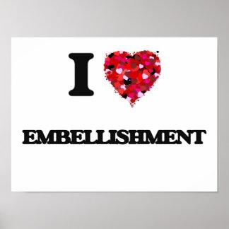 I love EMBELLISHMENT Poster