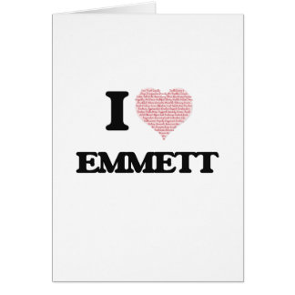 I Love Emmett (Heart Made from Love words) Greeting Card
