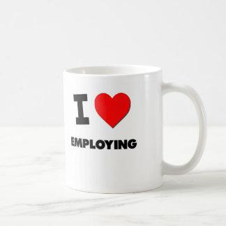 I love Employing Mug