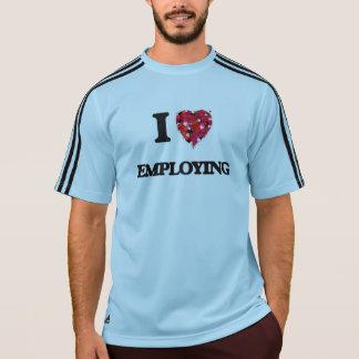 I love EMPLOYING T-shirts
