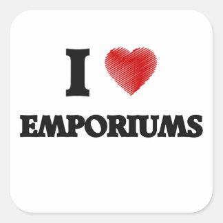 I love EMPORIUMS Square Sticker