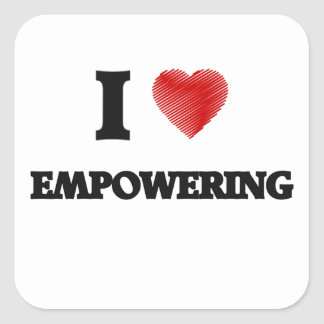 I love EMPOWERING Square Sticker