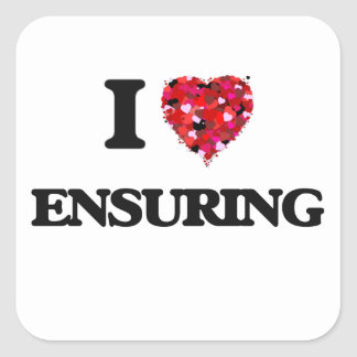I love ENSURING Square Sticker
