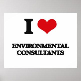 I love Environmental Consultants Poster