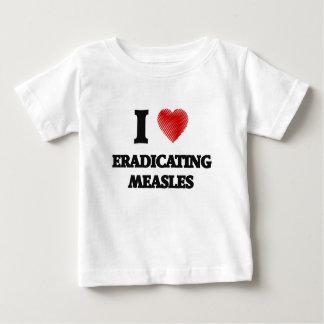 I love Eradicating Measles Baby T-Shirt