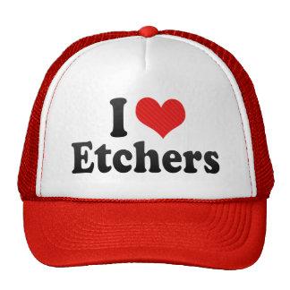 I Love Etchers Hats