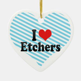 I Love Etchers Christmas Ornament