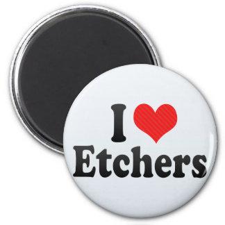 I Love Etchers Fridge Magnets