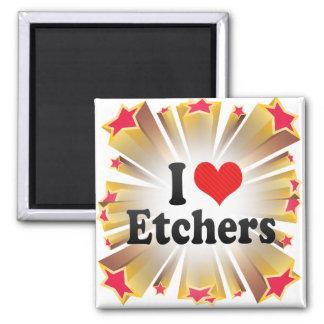 I Love Etchers Magnets