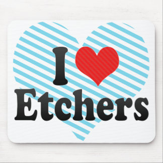 I Love Etchers Mouse Pads
