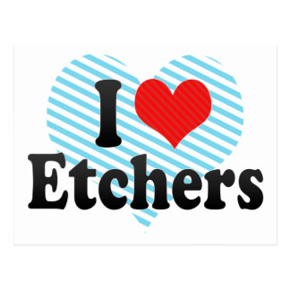 I Love Etchers Post Cards