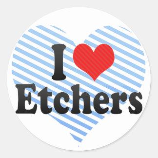 I Love Etchers Round Sticker