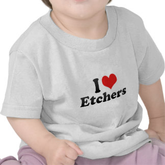 I Love Etchers T Shirt
