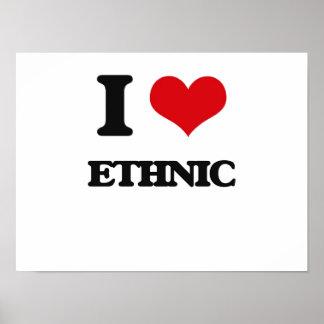 I love ETHNIC Poster