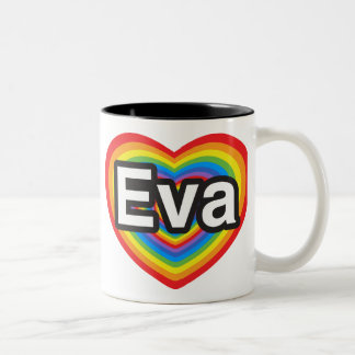 I love Eva. I love you Eva. Heart Two-Tone Coffee Mug