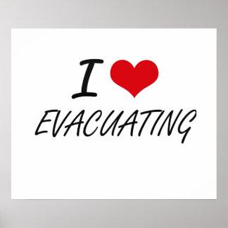 I love EVACUATING Poster