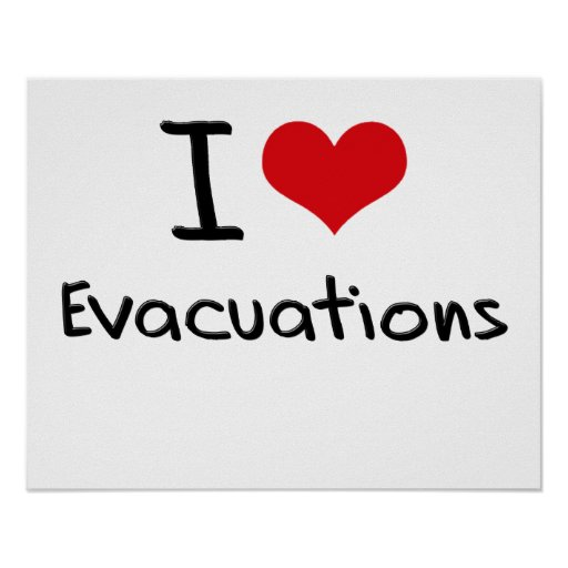 I love Evacuations Posters