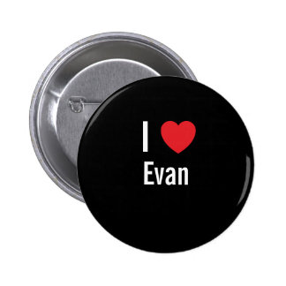 I love Evan 6 Cm Round Badge